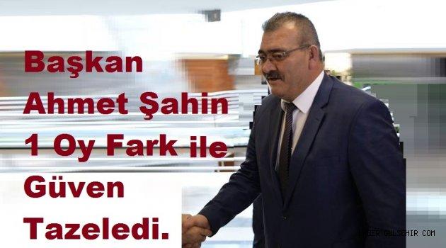 Başkan Şahin, 1 Oy Farkla Güven Tazeledi.
