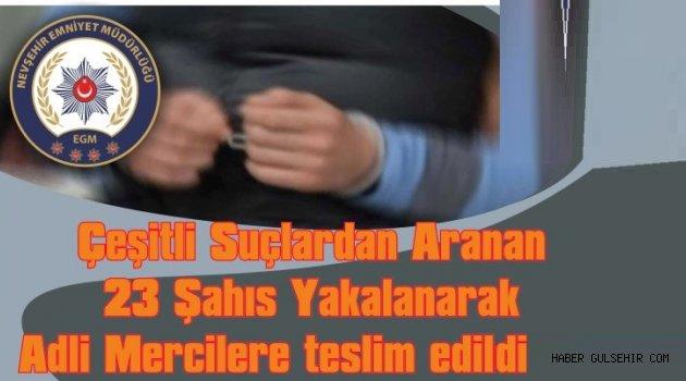 Çeşitli Suçlardan Aranan 23 Kişi Yakalanarak Adalete teslim edildi.