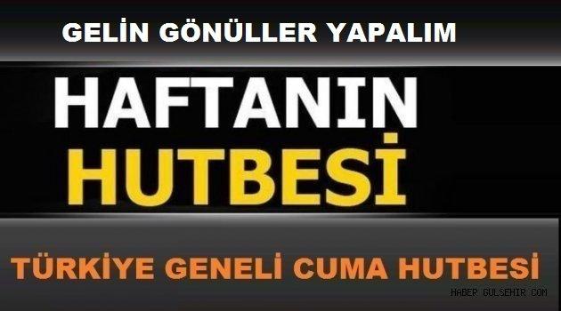 CUMA HUTBESİ; GELİN GÖNÜLLER YAPALIM 03.06.2016