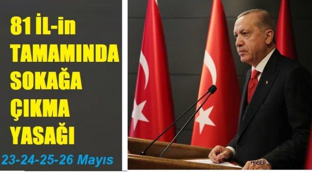 """Cumhurbaşkanı Erdoğan; """"81 İl Genelinde Sokağa Çıkma Yasağı Uygulanacak"""