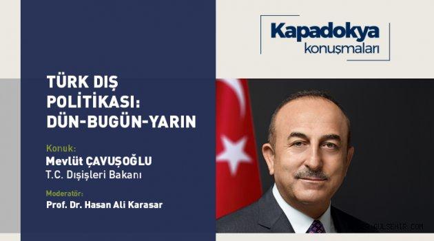 Dışileri Bakanı Çavuşoğlu Kapadokya Üniversitesi'nin canlı yayın konuğu olacak