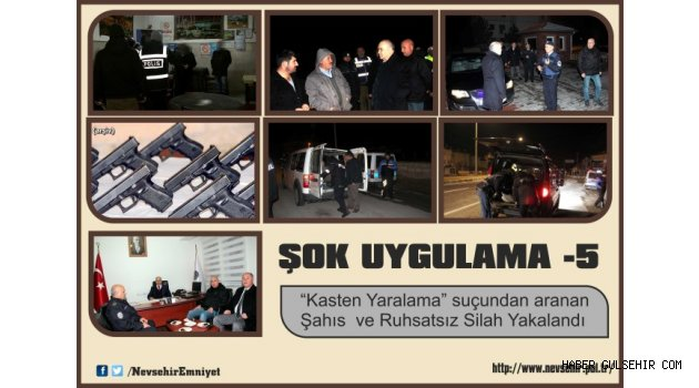 Gülşehir'de 'Şok Uygulaması-5 Yapıldı.
