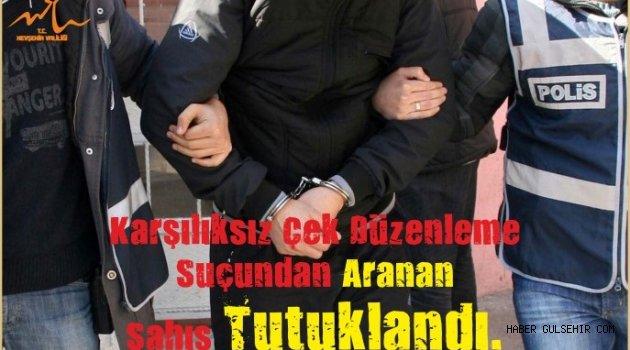 Karşılıksız Çek Düzenleme Suçundan Aranan Şahıs Tutuklandı.