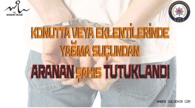 Konutta veya Eklentilerinde Yağma Suçundan Aranan Şahıs Kozaklı'da Yakalandı.