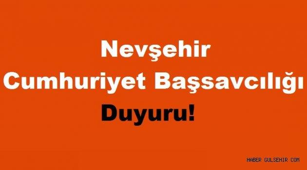 Nevşehir Cumhuriyet Başsavcılığından Duyuru!