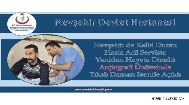 Nevşehir de Kalbi Duran Hasta Yeniden Hayata Döndü