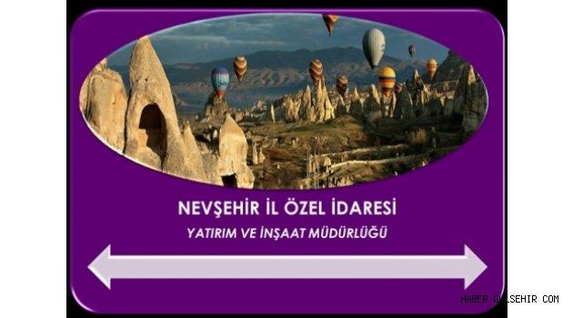 NEVŞEHİR İL ÖZEL İDARESİ YATIRIM ŞUBESİ FAALİYETLERİ..