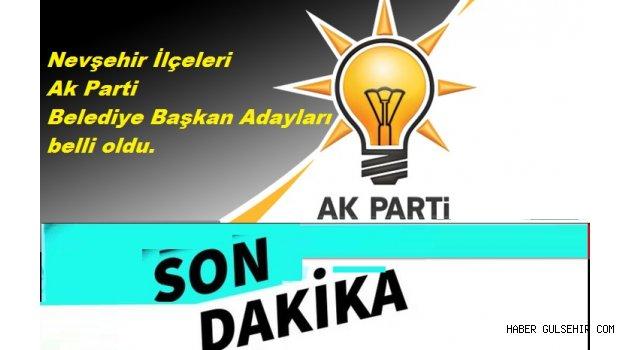 Nevşehir İlçeleri Ak Parti Belediye Başkan Adayları belli oldu.