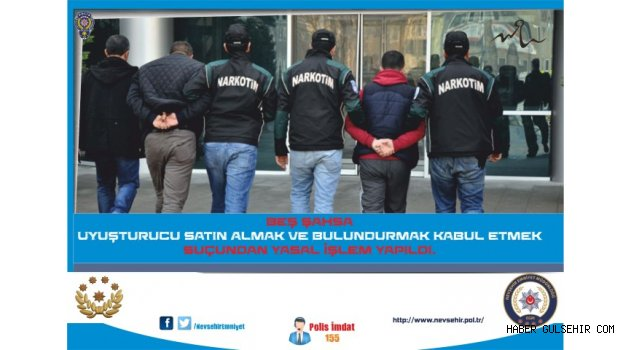 Nevşehir'de 5 Kişiye Uyuşturucudan İşlem Yapıldı.
