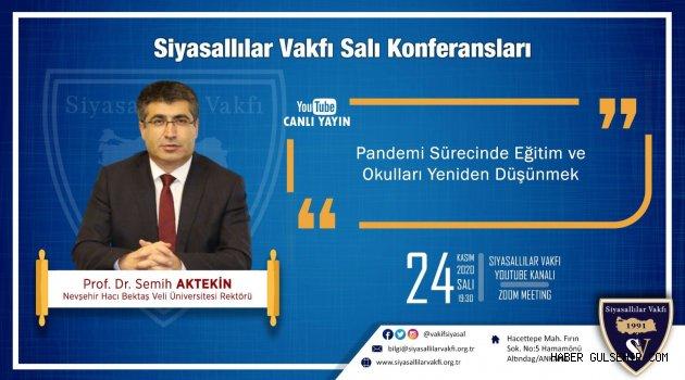 """Rektör Aktekin """"Pandemi Sürecinde Eğitim ve Okulları Yeniden Düşünmek"""" Üzerine Konuşacak"""