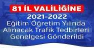 81 İl Valiliğine 2021-2022 Eğitim Öğretim Yılında Alınacak Trafik Tedbirleri Genelgesi Gönderildi