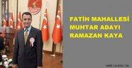 Ramazan Kaya Mahalle Muhtarlığı Adaylığına Göz Kırptı