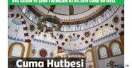 HOŞ GELDİN YA ŞEHR-İ RAMAZAN 03.05.2019 CUMA HUTBESİ.