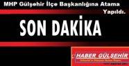 MHP Gülşehir İlçe Başkanlığına Atama Yapıldı.