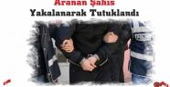 Aranan Şahıs Yakalanarak Tutuklandı.