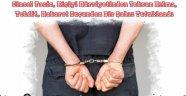 Cinsel Taciz, Kişiyi Hürriyetinden Yoksun Kılma, Tehdit, Hakaret Suçundan Bir Şahıs Tutuklandı.