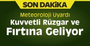KUVVETLİ RÜZGÂR VE FIRTINA UYARISI!
