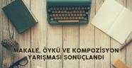 MAKALE, ÖYKÜ VE KOMPOZİSYON YARIŞMASI SONUÇLANDI