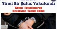 Nevşehir ve İlçelerinde Aranan 21 kişi Yakalandı.