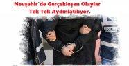 Nevşehir'de Gerçekleşen Olaylar Tek Tek Aydınlatılıyor.