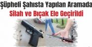 Şüpheli Şahısta Yapılan Aramada Silah ve Bıçak Ele Geçirildi