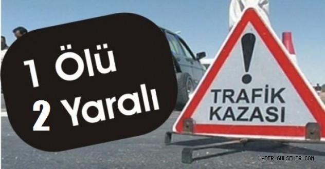 Trafik Kazası Meydana Geldi!! 1 Ölü 2 Yaralı.