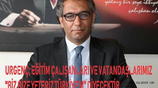 """TÜRK EĞİTİM SEN; """"BİZ BİZE YETERİZ TÜRKİYE'M"""" DEDİ."""