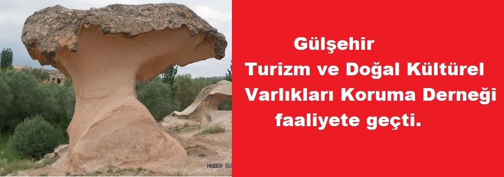 Gülşehir Turizm ve Doğal Kültürel Varlıkları Koruma Derneği faaliyete geçti.