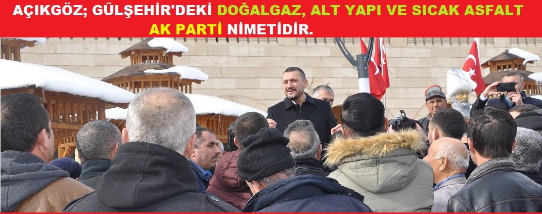 Milletvekili Açıkgöz; Gülşehir'e Bunu Ben Getirdim Diyenlere İnanmayın!.