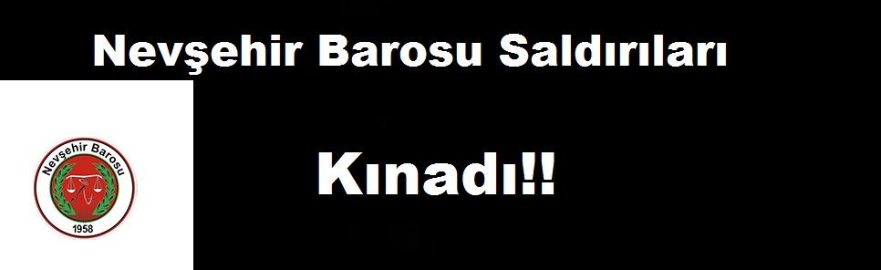 Nevşehir Barosu Bayır Bucak'a Yapılan Saldırıları Kınadı!